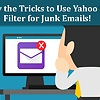 Know the Tricks to Use Yahoo Spam Filter for Junk Emails!