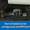 How to Troubleshoot Ink Cartridge Issues with HP Printer?