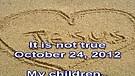 It is not true – October 24, 2012