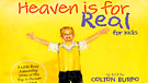 HEAVEN is for REAL by Colton Burpo