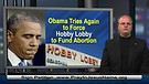 Obama still pressuring Hobby Lobby to fund abortions – 9-18-14