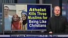 Atheist Kills Muslims for Being Like Christians