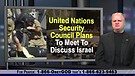 United Nations Security Council Plans To Meet To...