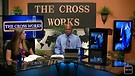 The Cross Works Broadcast 20