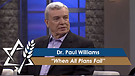 Dr. Paul Williams: When All Plans Fail (Part 1) ...