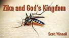Zika and God's Kingdom