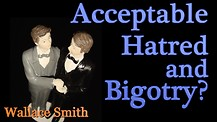 Acceptable Hatred and Bigotry?