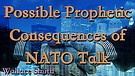 Possible Prophetic Consequences of NATO Talk