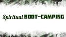Elder Alan - Spiritual Boot-Camping 5-06-17