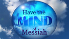 12-16-17 Have the Mind of Messiah