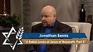 Jonathan Bernis   A Rabbi Looks at Jesus of Nazareth, Part 2
