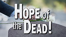 Hope of the Dead!