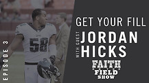 Episode #3 - Get Your Fill: Guest Jordan Hicks
