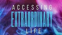 Accessing Extraordinary Life: Part 3 - Pastor Shannon Carroll