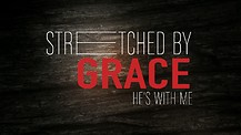 Stretched By Grace: He's With Me- Pastor David Brabham
