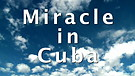 Miracle in Cuba - Part 2