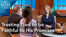 Trusting God to be Faithful to His Promises | We...