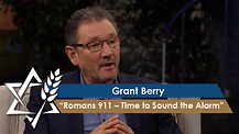 Grant Berry | Romans 911 – Time to Sound the Alarm