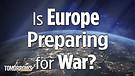 Is Europe Preparing for War?