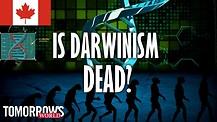 Is Darwinism Dead?