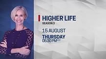 Higher Life Season 3 Every Thursdays