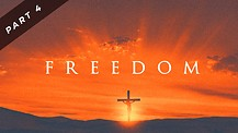 Freedom - Part Four | Pastor Dusty Brown