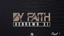 By Faith - Part 1