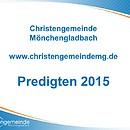 Predigten im Gottesdienst der Christengemeinde Mönchengladbach