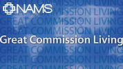 NAMS Is Great Commission Living