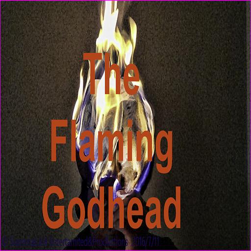 The Flaming Godhead